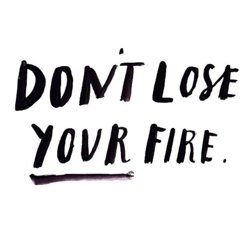 dont-lose-your-fire